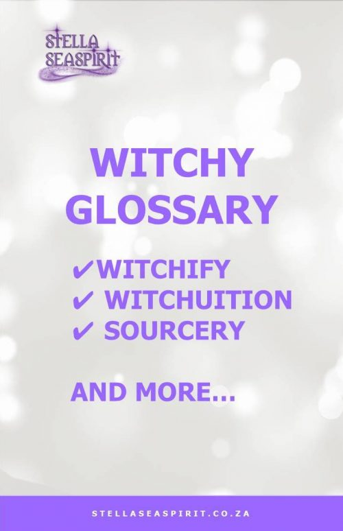 Witchcraft Glossary | www.stellaseaspirit.co.za