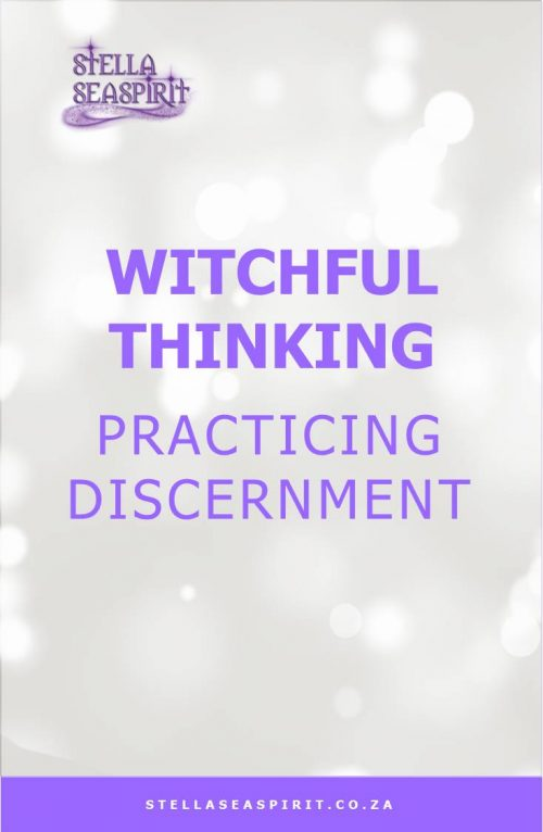 Witchful Thinking - Practicing Discernment | www.stellaseaspirit.co.za