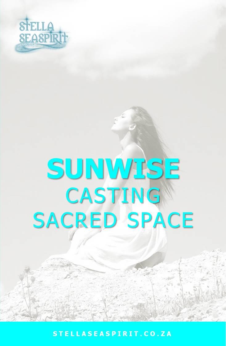 Sunwise ~ Casting Sacred Space