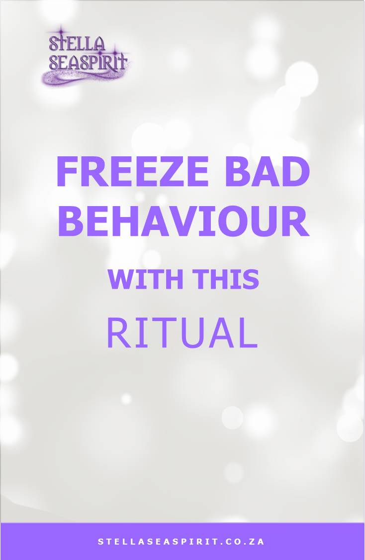 Freeze Bad Behaviour with This Ritual