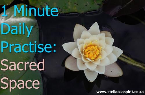 1 Min Daily Sacred Space | www.stellaseaspirit.co.za