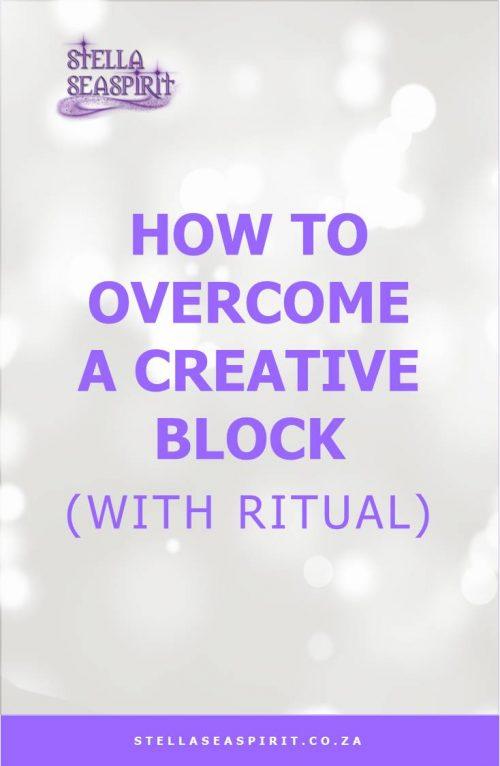 How to Overcome a Creative Block   www.stellaseaspirit.co.za