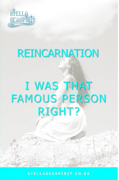 Reincarnation of a famous person... or? | www.stellaseaspirit.co.za