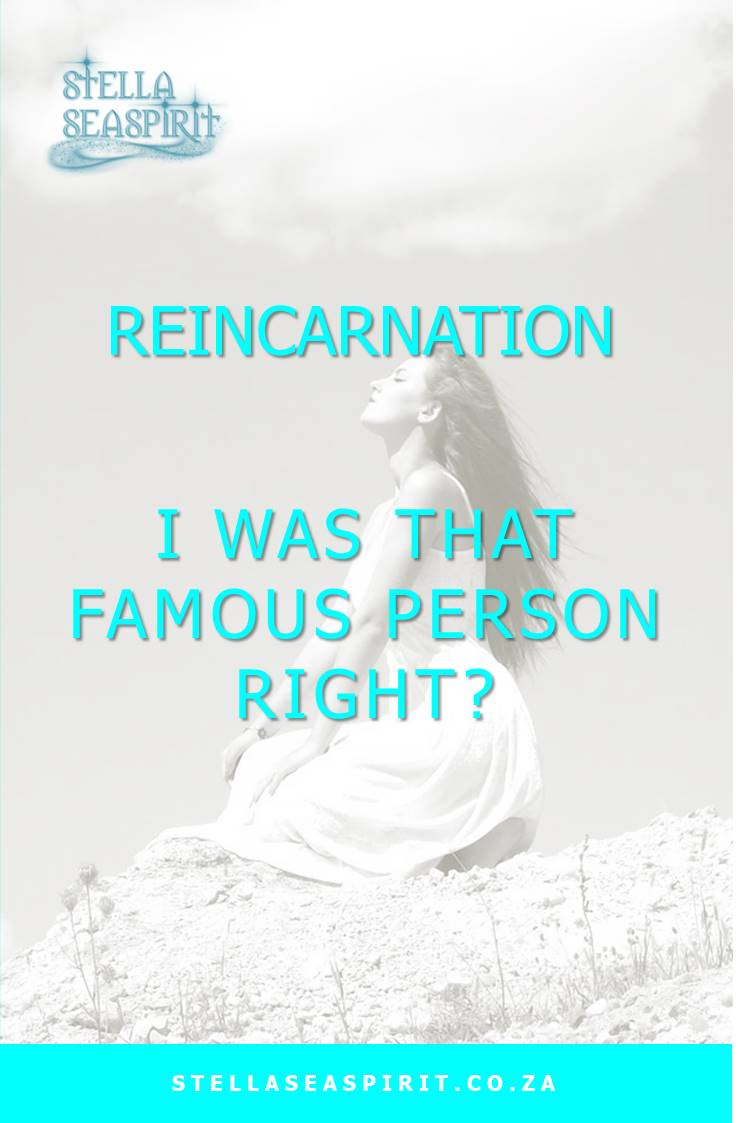 Reincarnation ~ I was that famous person right?
