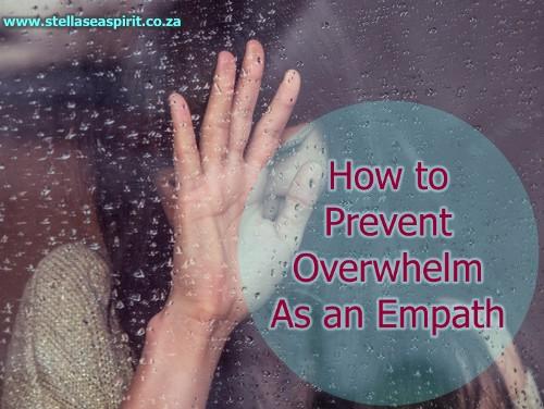 How to Prevent Overwhelm as an Empath | www.stellaseaspirit.co.za