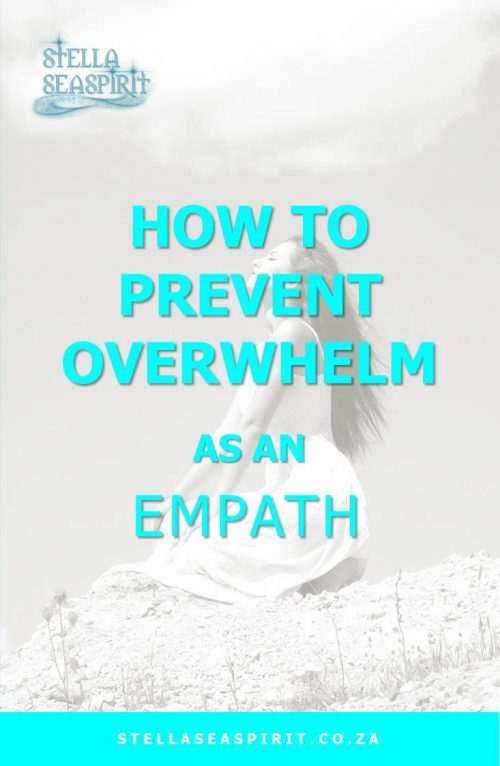 How to Prevent Overwhelm as an Empath | www.stellaseaspirit.co.za
