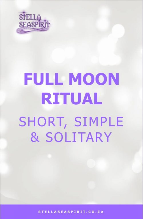 Full Moon Ritual for the Solitary Witch | www.stellaseaspirit.co.za