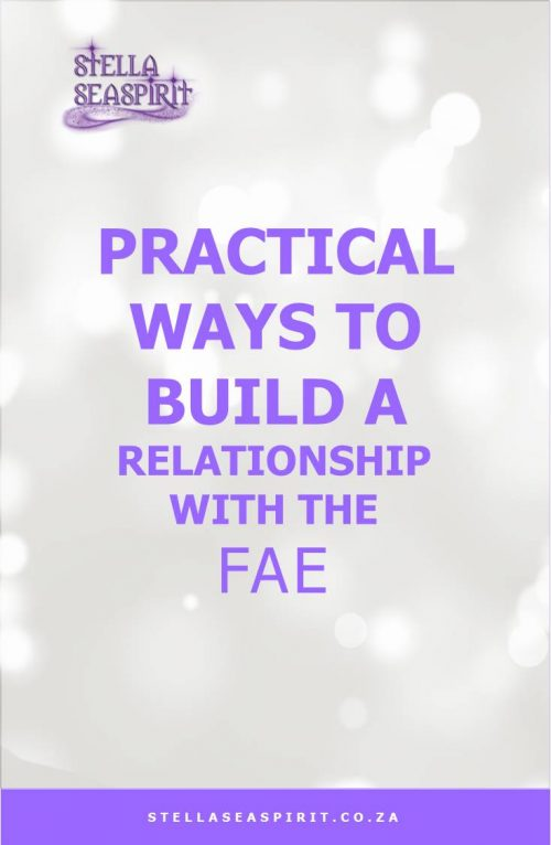 Practical Ways to Build a Relationship with the Fae | www.stellaseaspirit.co.za
