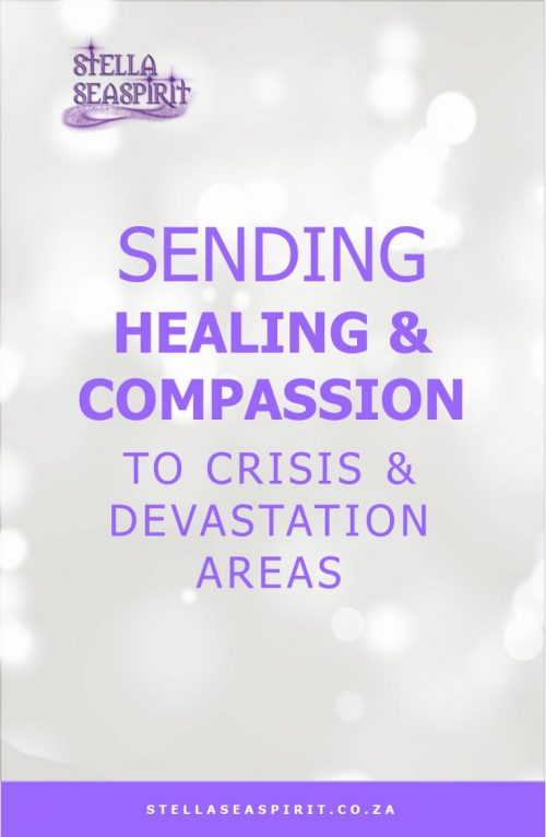 Healing and Compassion to Crisis or Devastation Area | www.stellaseaspirit.co.za