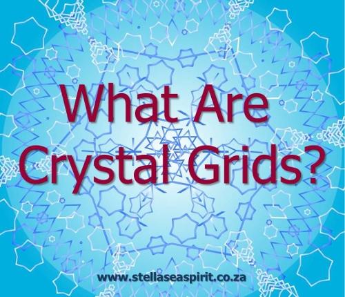 What Are Crystal Grids?   www.stellaseaspirit.co.za