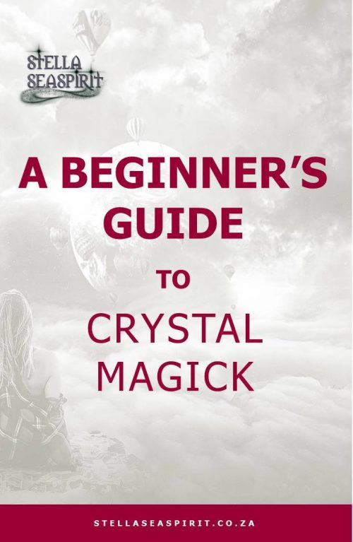 beginner crystal magick | www.stellaseaspirit.co.za