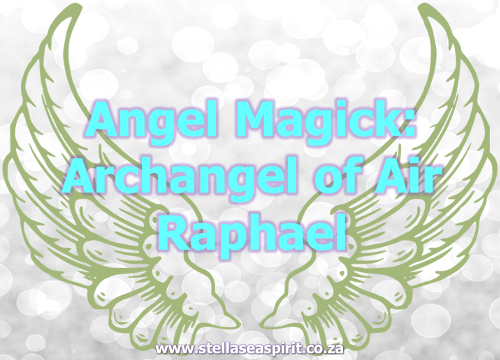 Angel Magick: Air ~ Archangel Raphael