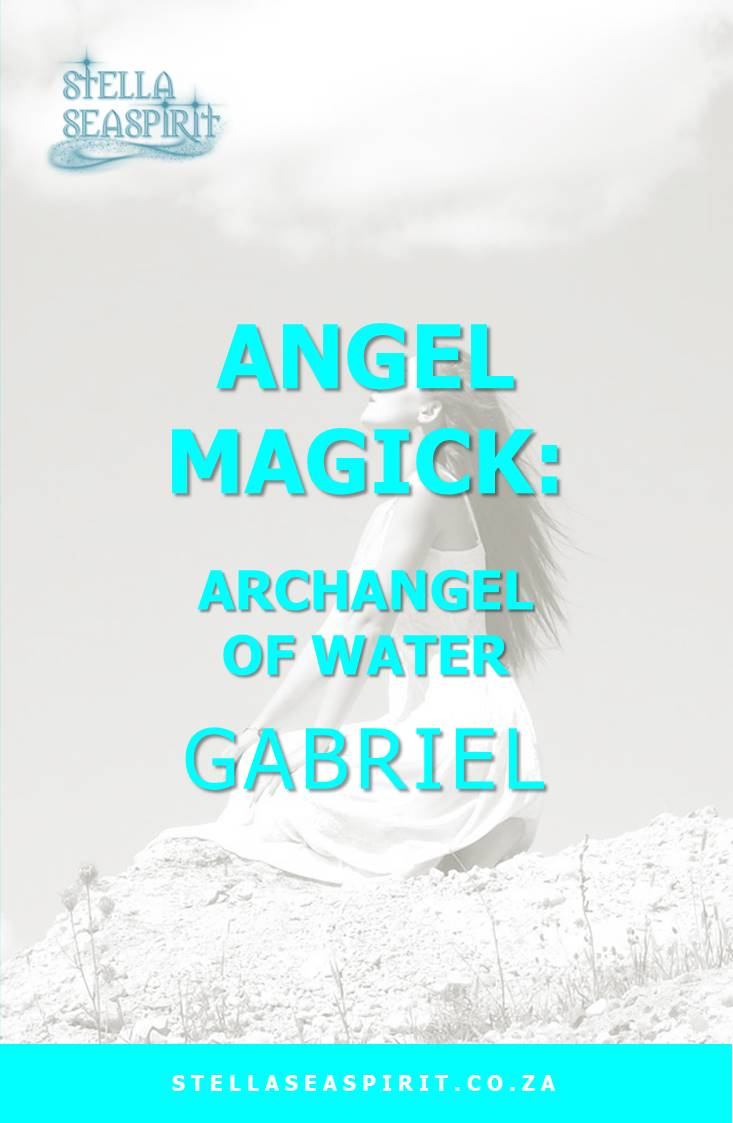 Archangel Gabriel Angel Magick | www.stellaseaspirit.co.za