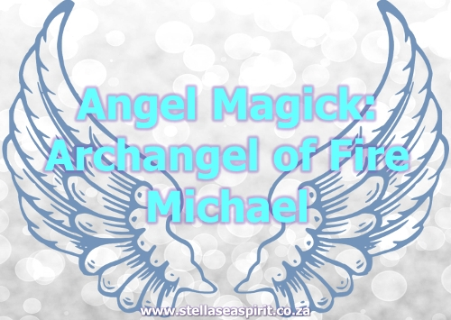 Archangel Michael Angel Magick | www.stellaseaspirit.co.za