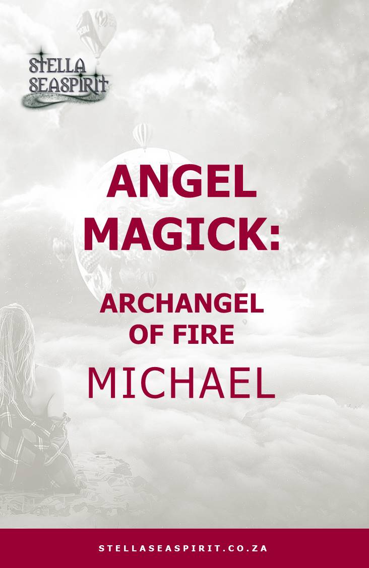 Angel Magick: Fire ~ Archangel Michael