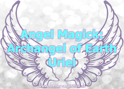 Angel Magick: Earth ~ Archangel Uriel