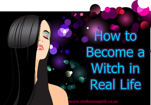 How to Become a Witch in Real Life