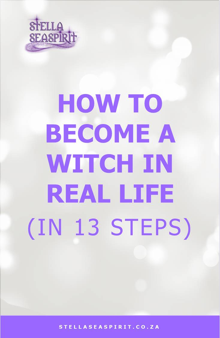 How to Become a Witch in Real Life (in 13 Steps)