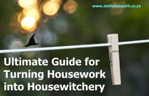 Ultimate Guide for Turning Housework into Housewitchery