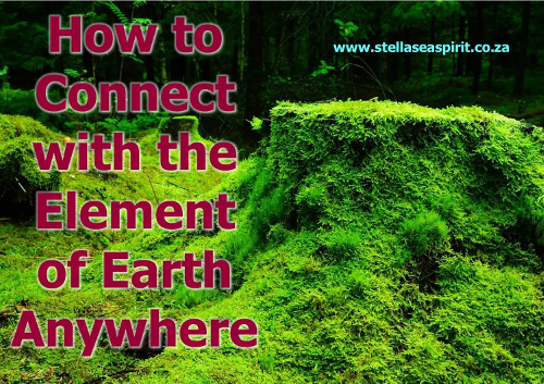 How to Connect with the Element of Earth | www.stellaseaspirit.co.za