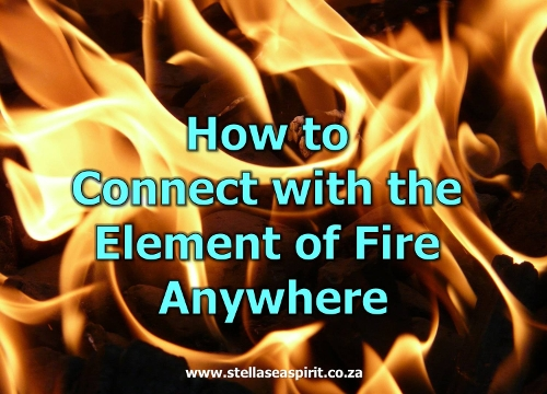 How to Connect with the Element of Fire Anywhere | www.stellaseaspirit.co.za