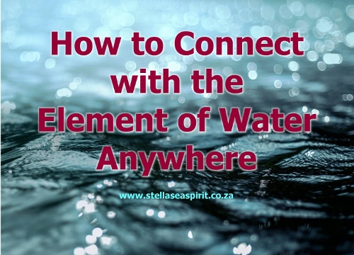 How to Connect with the Element of Water Anywhere