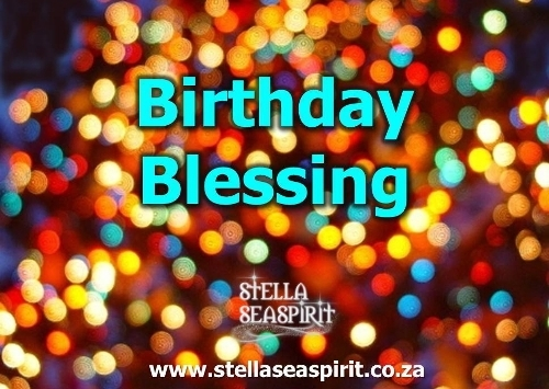 Birthday Blessing | www.stellaseaspirit.co.za