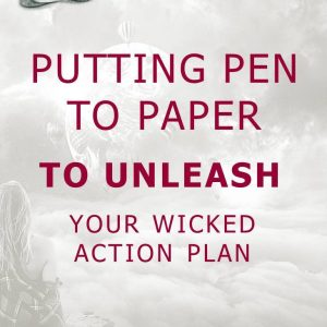 Putting Pen to Paper to Unleash Your Wicked Action Plan