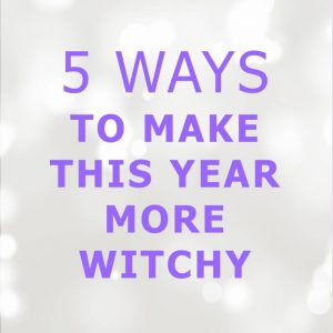 5 Ways to Make This Year More Witchy