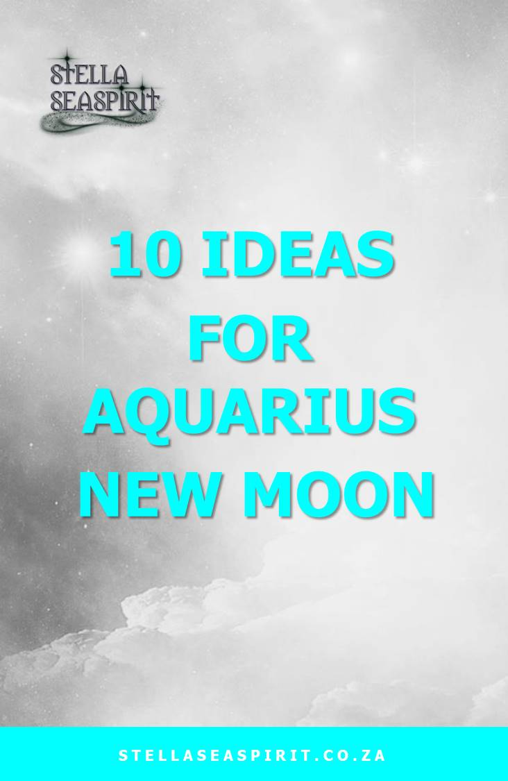 10 Ideas for Aquarius New Moon