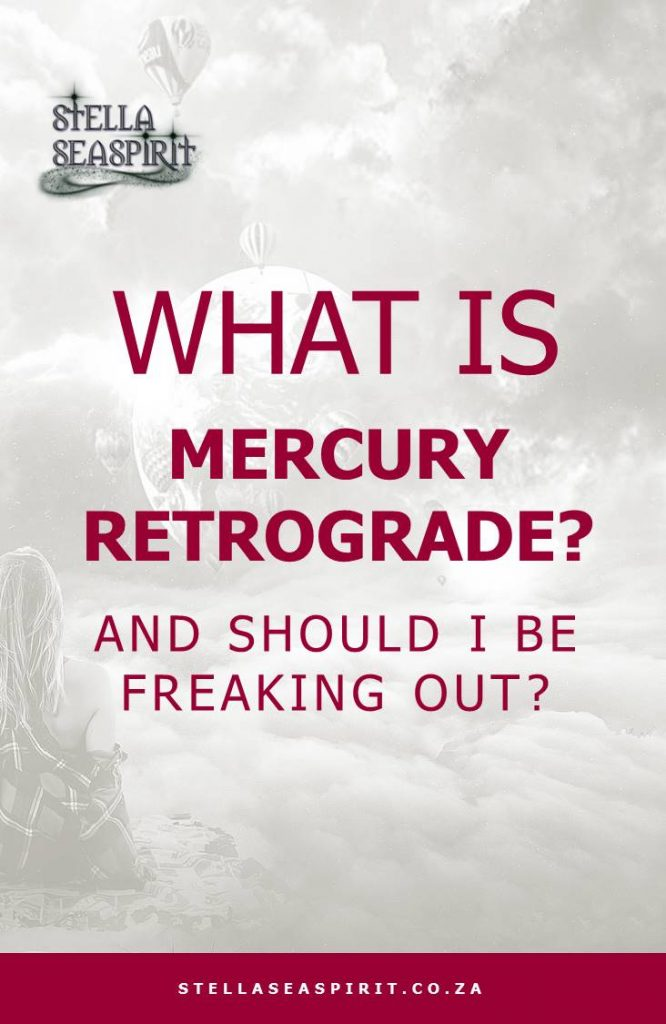 Mercury Retrograde Explained | www.stellaseaspirit.co.za