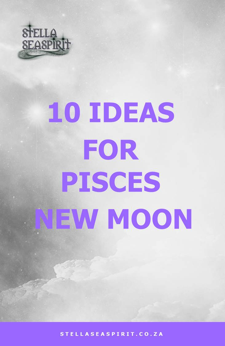 10 Ideas for Pisces New Moon