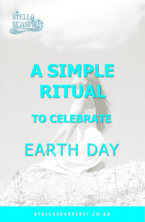 Earth Day Ritual | www.stellaseaspirit.co.za
