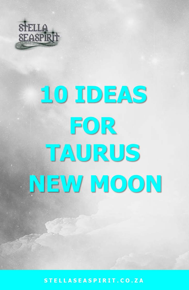 10 Ideas for Taurus New Moon