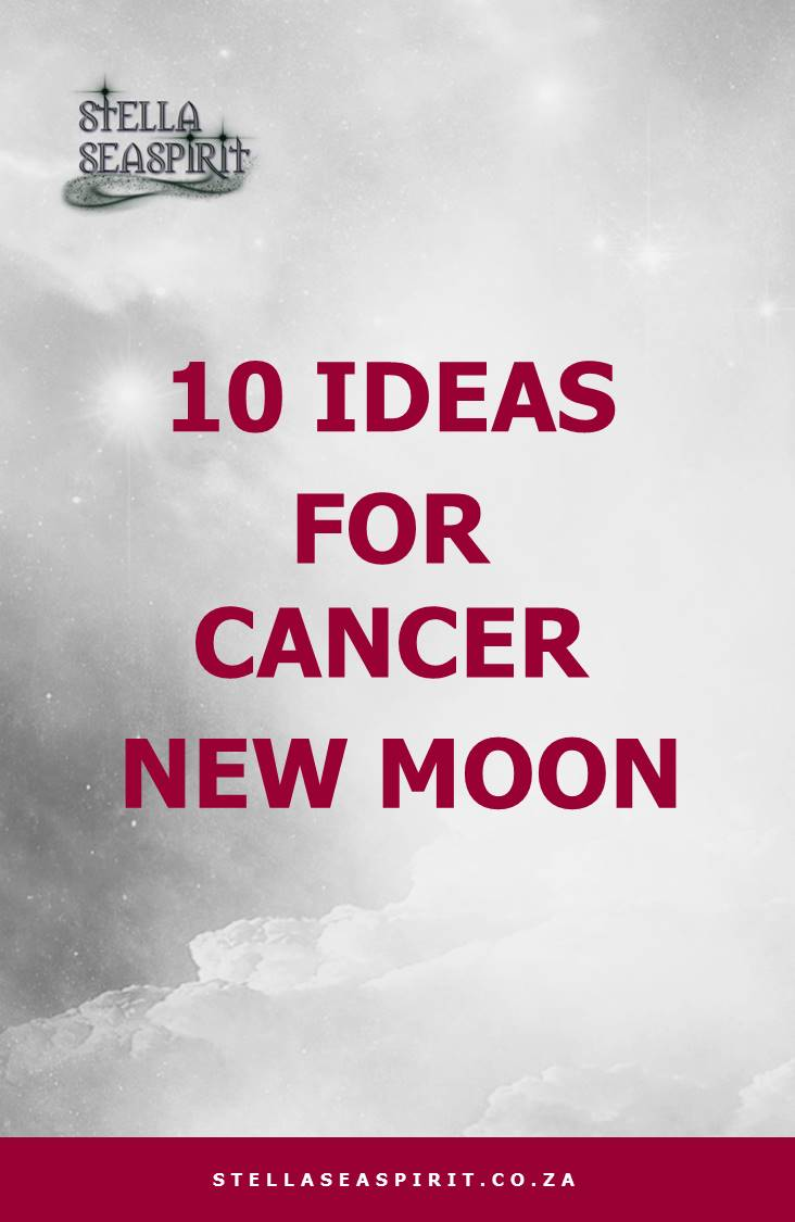 10 Ideas for Cancer New Moon