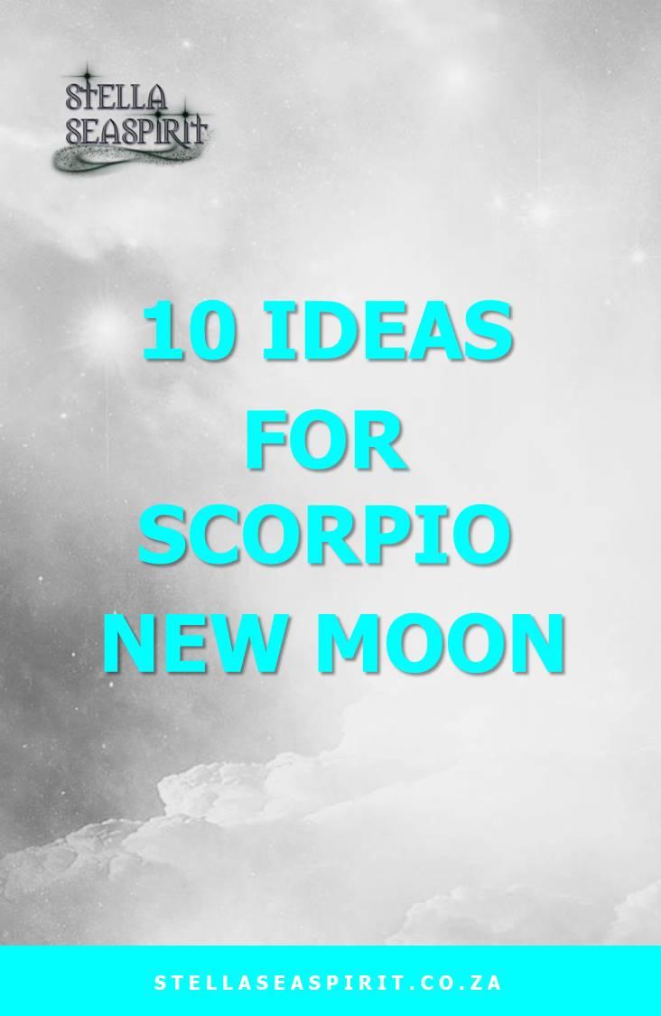 10 Ideas for Scorpio New Moon