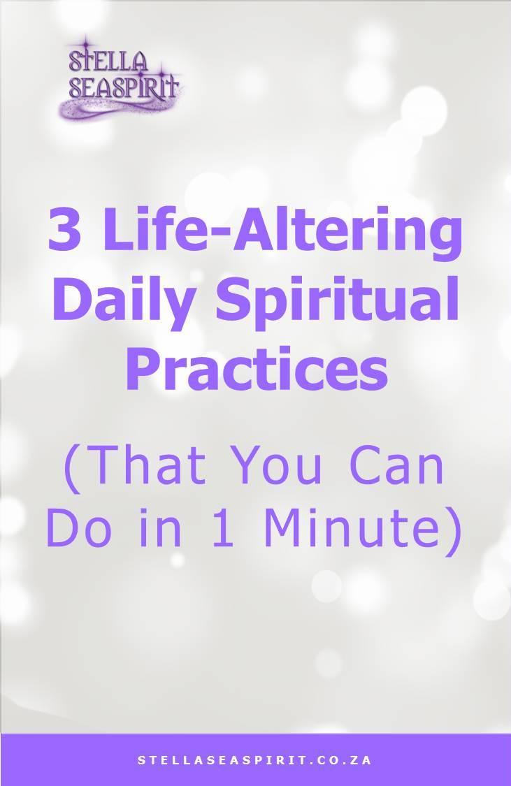 Daily Spiritual Practices You Can Do in 1 Minute | www.stellaseaspirit.co.za