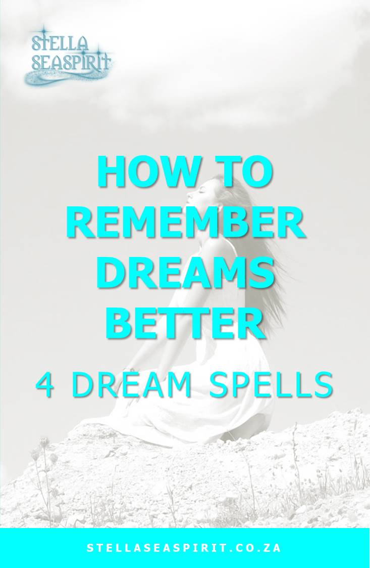 How To Remember Dreams Better   Dream Spells   www.stellaseaspirit.co.za