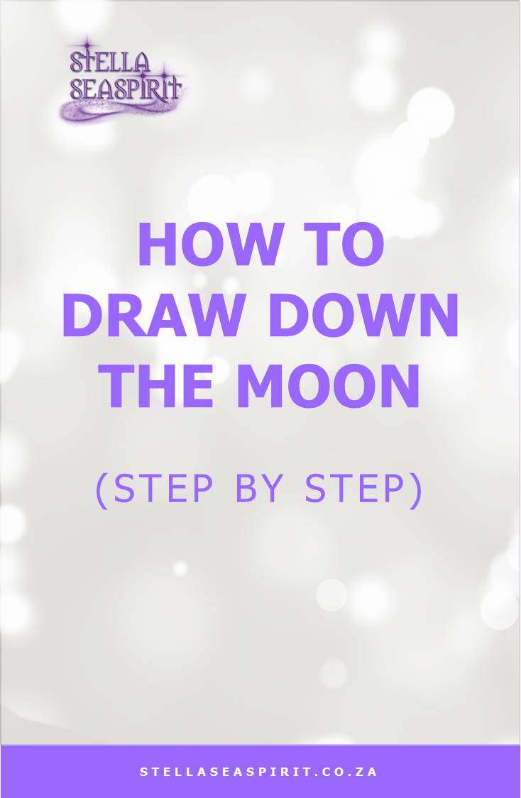 Drawing Down The Moon Ritual | www.stellaseaspirit.co.za