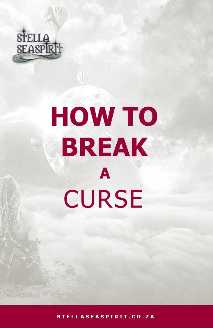 How to Break a Curse   www.stellaseaspirit.co.za