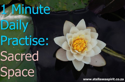 1 Min Daily Sacred Space | www.stellaseaspirit.co.za
