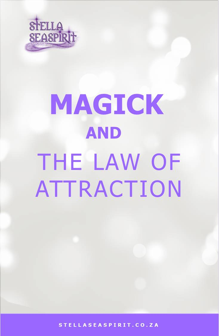Magick and the Law of Attraction (how are they similar)? | www.stellaseaspirit.co.za