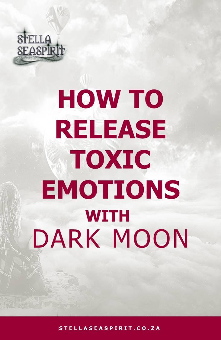 How to Release Heavy Emotions with the Dark Moon | www.stellaseaspirit.co.za