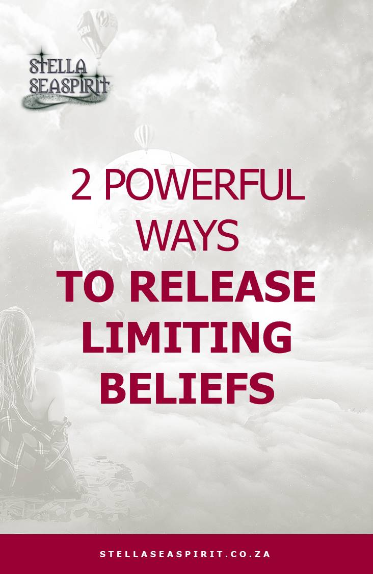 How To Clear Limiting Beliefs | www.stellaseaspirit.co.za