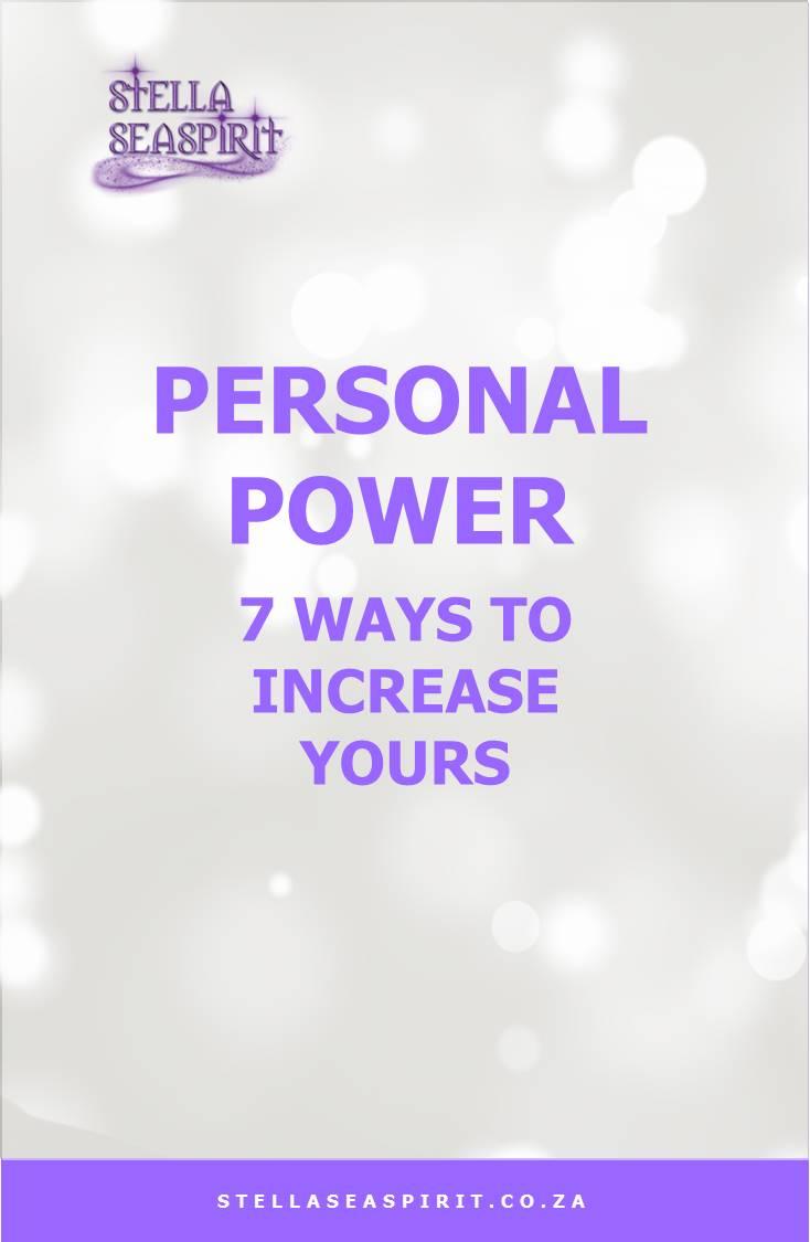 Personal Power 7 Ways to Increase Yours | www.stellaseaspirit.co.za