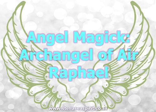 Archangel Raphael Magick   www.stellaseaspirit.co.za