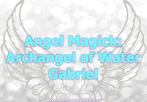 Archangel Gabriel Magick | www.stellaseaspirit.co.za