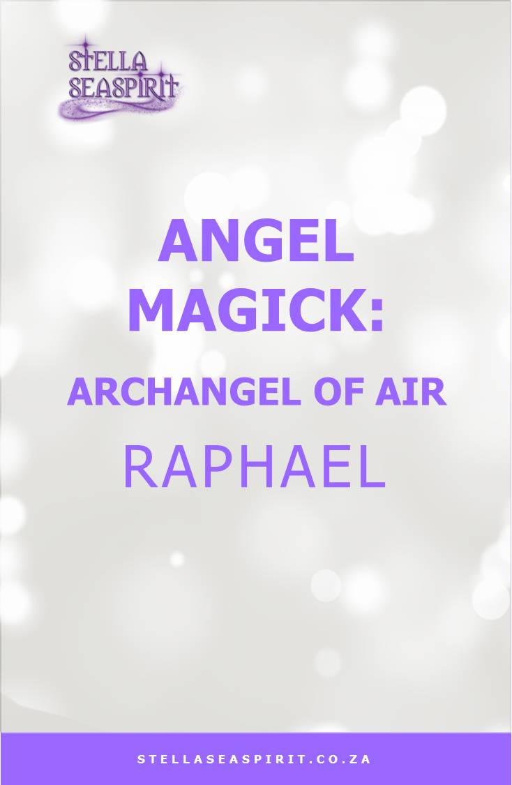 Archangel Raphael Angel Magick   www.stellaseaspirit.co.za