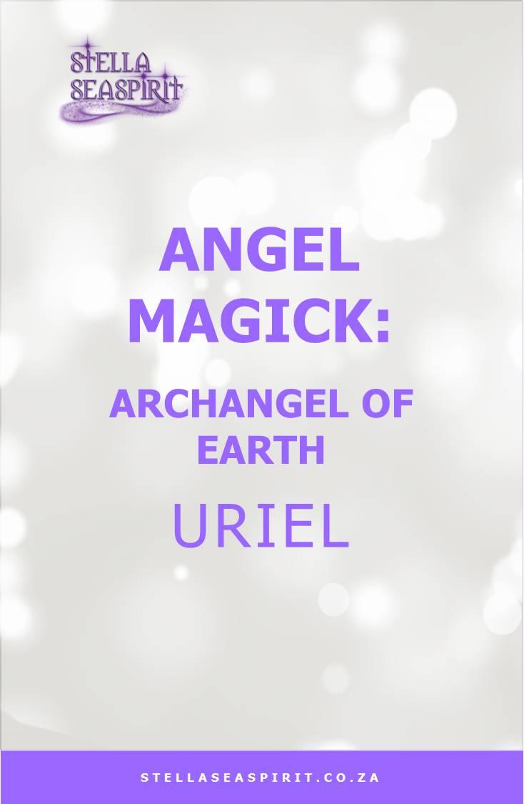 Archangel Uriel Angel Magick | www.stellaseaspirit.co.za