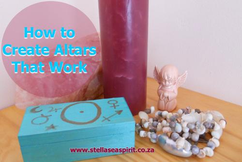 How to Create Altars That Work ~ Complete Guide | www.stellaseaspirit.co.za